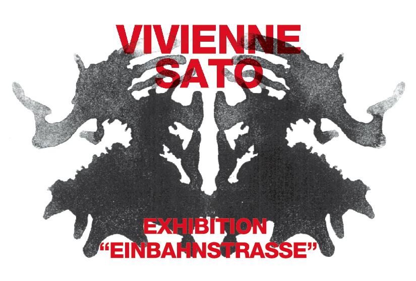 """VIVIENNE SATO EXHIBITION  """"Einbahnstrasse"""""""